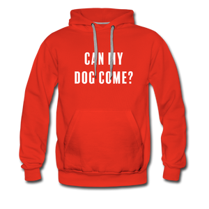 Unisex Premium Hoodie - Can My Dog Come - red