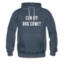 Load image into Gallery viewer, Unisex Premium Hoodie - Can My Dog Come - heather denim