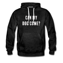 Load image into Gallery viewer, Unisex Premium Hoodie - Can My Dog Come - charcoal gray