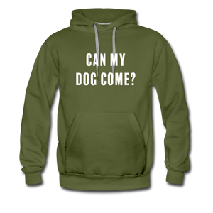 Unisex Premium Hoodie - Can My Dog Come - olive green