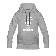 Load image into Gallery viewer, Women's Premium Hoodie - It's Ruff Out There Stay Pawsitive - heather gray