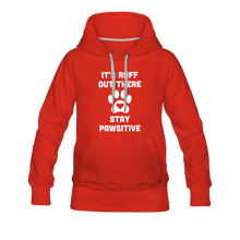 Load image into Gallery viewer, Women's Premium Hoodie - It's Ruff Out There Stay Pawsitive - red