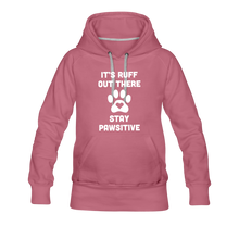 Load image into Gallery viewer, Women's Premium Hoodie - It's Ruff Out There Stay Pawsitive - mauve