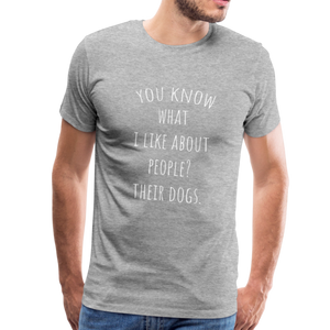 Premium T-Shirt - You Know What I Like... - heather gray