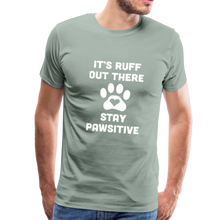 Load image into Gallery viewer, Premium T-Shirt - It's Ruff Out There Stay Pawsitive - steel green