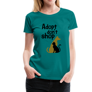 Women's Premium T-Shirt - Adopt Don't Shop - teal