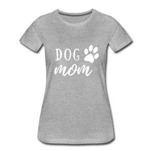 Women's Premium T-Shirt - Dog Mom (White Ink) - heather gray