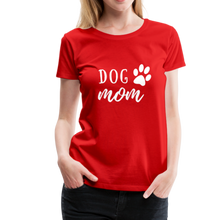 Load image into Gallery viewer, Women's Premium T-Shirt - Dog Mom (White Ink) - red