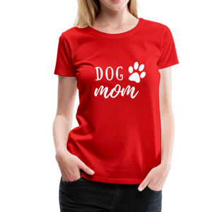 Women's Premium T-Shirt - Dog Mom (White Ink) - red