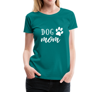 Women's Premium T-Shirt - Dog Mom (White Ink) - teal