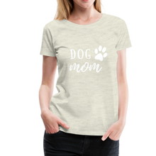 Load image into Gallery viewer, Women's Premium T-Shirt - Dog Mom (White Ink) - heather oatmeal