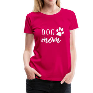 Women's Premium T-Shirt - Dog Mom (White Ink) - dark pink