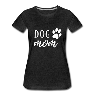 Women's Premium T-Shirt - Dog Mom (White Ink) - charcoal gray