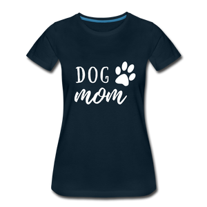 Women's Premium T-Shirt - Dog Mom (White Ink) - deep navy