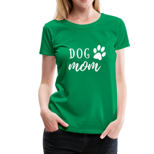 Women's Premium T-Shirt - Dog Mom (White Ink) - kelly green