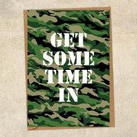 Get Some Time In Army Greetings Card UK Military Card