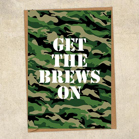 Get The Brews On Army Greetings Card UK Military Card