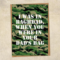 I Was In Baghdad, When You Were In Your Dad's Bag Army Birthday Card UK Military Card