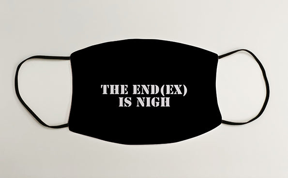 The End(ex) is Nigh Army Military Face Mask Covering
