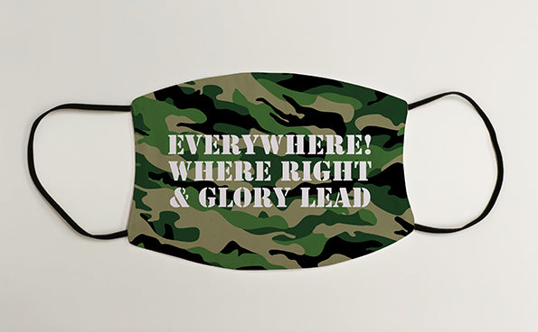 Everywhere! Where Right & Glory Lead Army Military Face Mask Covering