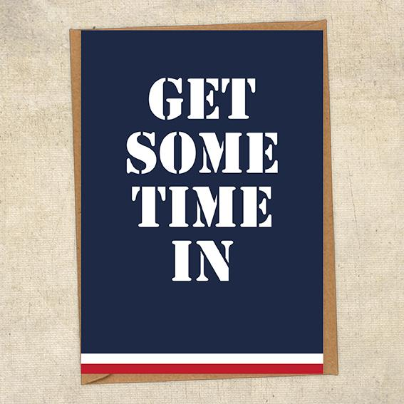 Get Some Time In Navy Greetings Card UK Military Card