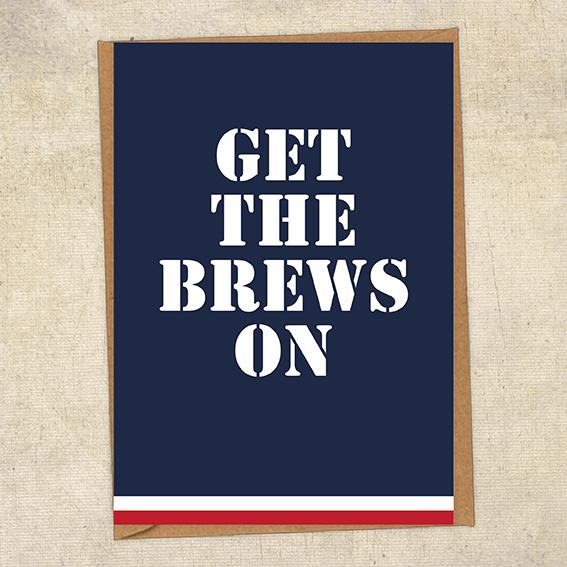 Get The Brews On Navy Greetings Card UK Military Card