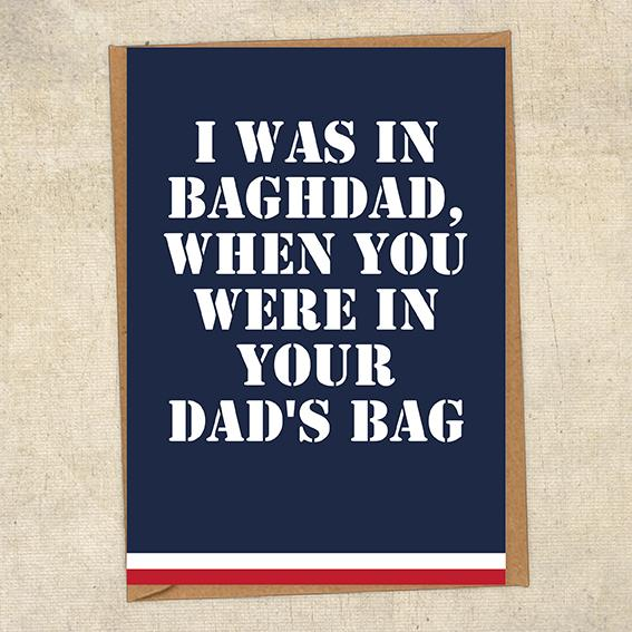 I Was In Baghdad, When You Were In Your Dad's Bag Navy Birthday Card UK Military Card