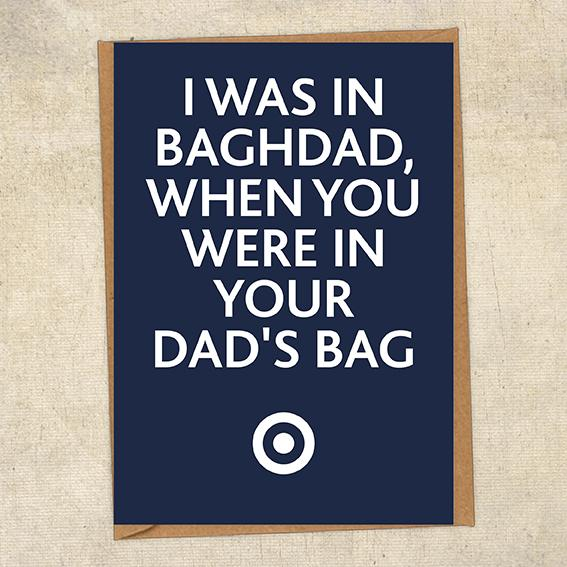 I Was In Baghdad, When You Were In Your Dad's Bag RAF Birthday Card UK Military Card
