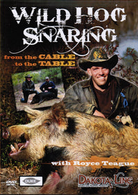 DVD-Teague-Wild Hog Snaring-from the cable to the table