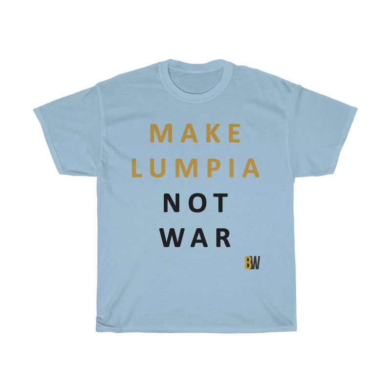 Make Lumpia Not War - Unisex Cotton Tee - 4 Colors Available
