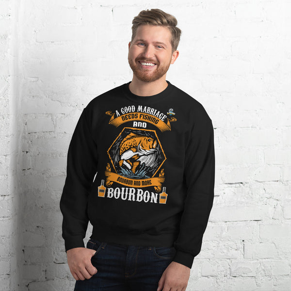 A Good Marriage Needs Fishing And Bourbon Sweatshirt 10 Colors