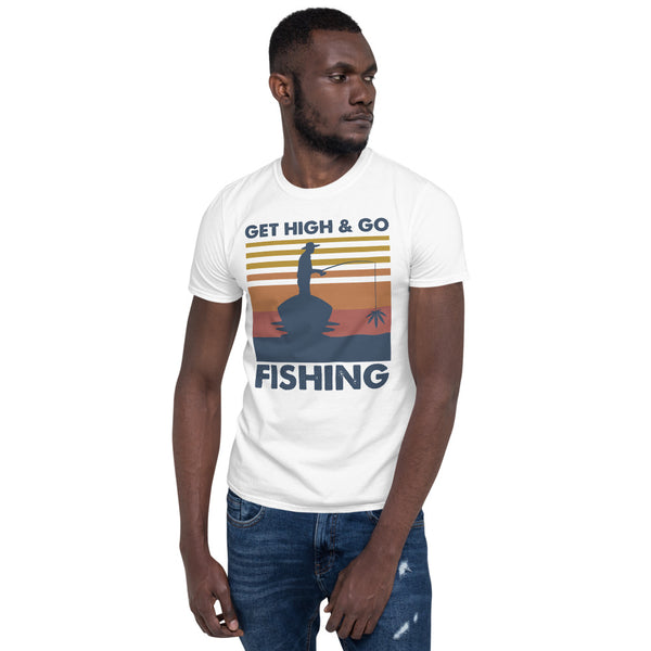Get High And Go Fishing T-Shirt 4 Colors