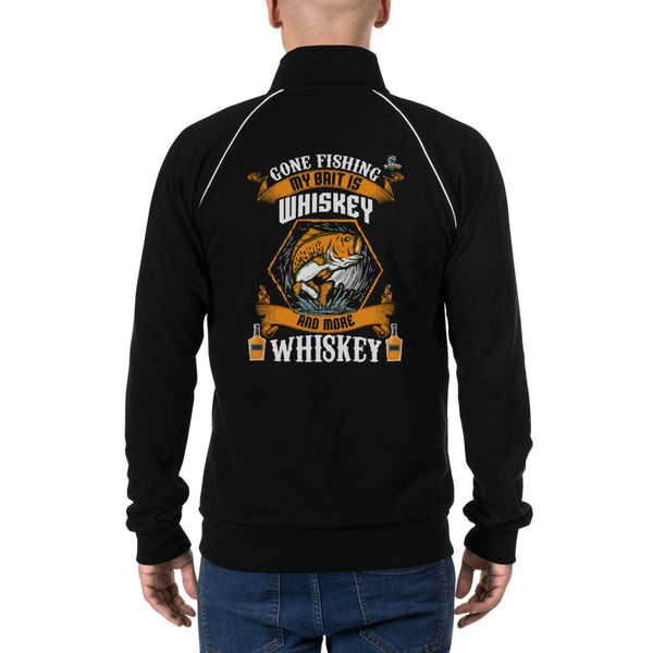 Gone Fishing My Bait Is Whiskey Piped Fleece Jacket 1 Color