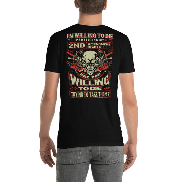 I'm Willing To Die T-Shirt 3 Colors