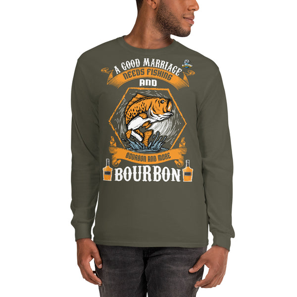 Long Sleeve A Good Marriage Needs Fishing And Bourbon  T-Shirt 13 Colors