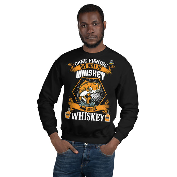 Gone Fishing My Bait Is Whiskey Sweatshirt 10 Colors