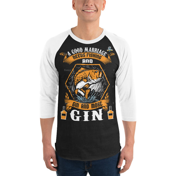 3/4 Sleeve A Good Marriage Needs Fishing And Gin Raglan Shirt 9 Colors