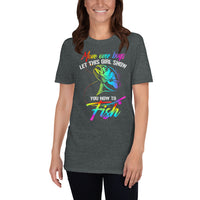 This Girl Shows How To Fish T-Shirt 3 Colors
