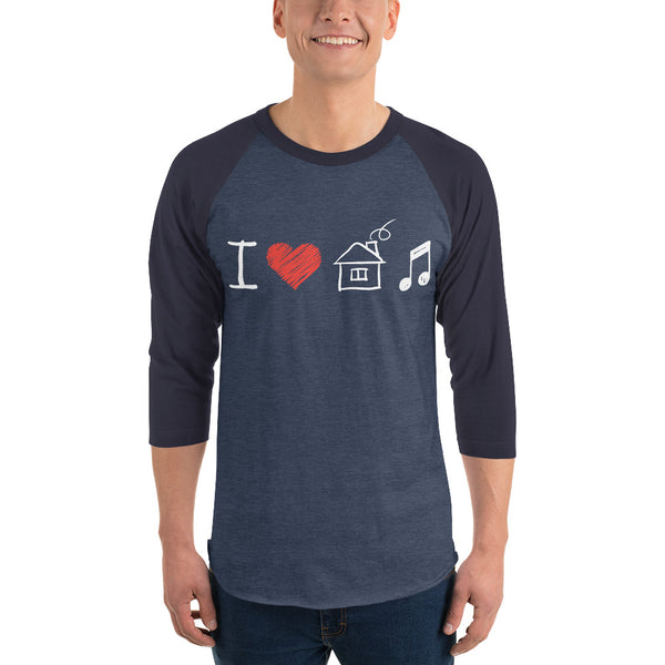 3/4 Sleeve I Love House Music Raglan Shirt 5 Colors