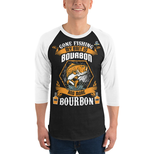 3/4 Sleeve Gone Fishing My Bait Is Bourbon T-Shirt 9 Colors