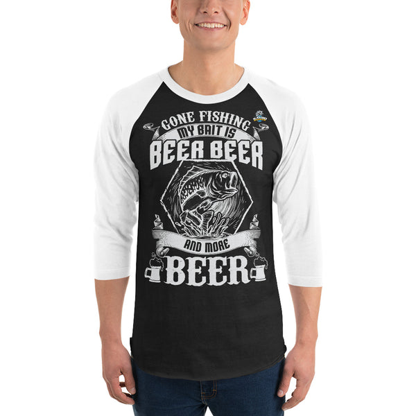 3/4 Sleeve Gone Fishing My Bait Is Beer Raglan T-Shirt 9 Colors