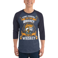 3/4 Sleeve Gone Fishing My Bait Is Whiskey Raglan Shirt 9 Colors