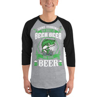 3/4 Sleeve Gone Fishing My Bait Is Beer T-Shirt 9 Colors