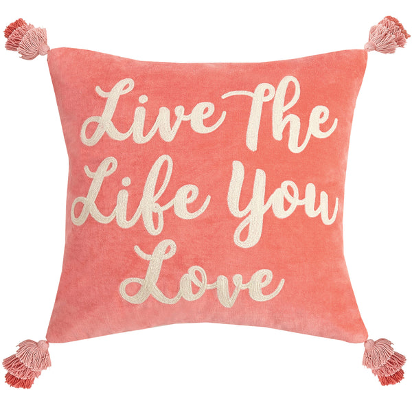 Live The Life You Love Pink Quote Throw Pillow