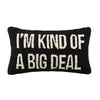 I'm Kind of A Big Deal Hook Pillow (Black)