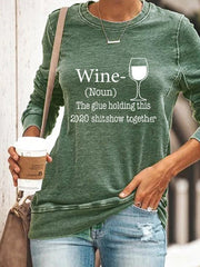 Wine-(Noun) The glue holding this 2020 shitshow together. Wine glass letter print round neck slim sweater