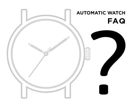 Automatic Watches FAQ [Part 1]