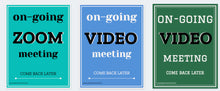 Load image into Gallery viewer, Video Meeting Signs - Printable Signs, Zoom Meeting, work from home Meeting Sign, Do not disturb sign, printable zoom sign, instant download