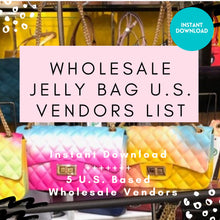 Load image into Gallery viewer, 5 Jelly Bag Vendor List - US Based ONLY | Wholesale Jelly Bag, Wholesale Jelly Handbags, Wholesale Jelly Purse, Instant Download