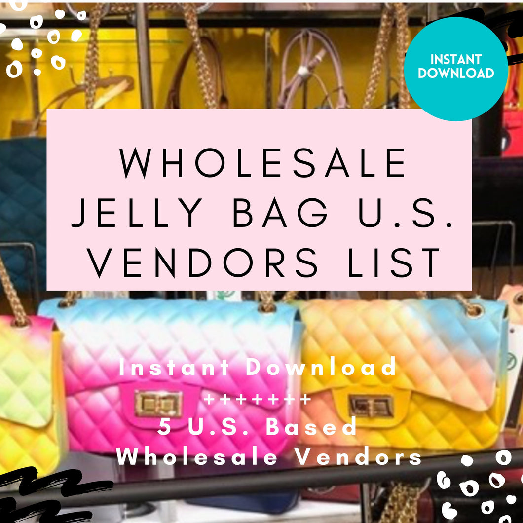 5 Jelly Bag Vendor List - US Based ONLY | Wholesale Jelly Bag, Wholesale Jelly Handbags, Wholesale Jelly Purse, Instant Download